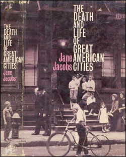 Jane Jacobs, The Death and Life of Great American Cities